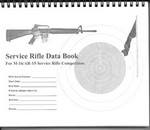 SCORE BOOK - AR-15 SERVICE RIFLE DATA BOOK CS100