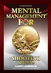 MENTAL MANAGEMENT FOR SHOOTING SPORTS AUDIO PROGRAM (6 CD'S) MMSS6