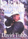 THE RIFLE SHOOTER BY DAVID TUBB RS250